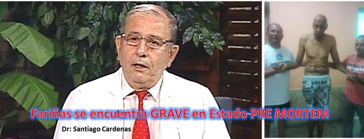 Guillermo Fariñas se encuentra GRAVE en Estado PRE MORTEM, Dr. Santiago Cardenas