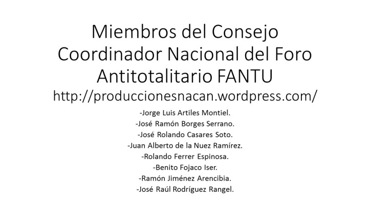 Miembros del Consejo Coordinador Nacional del Foro Antitotalitario